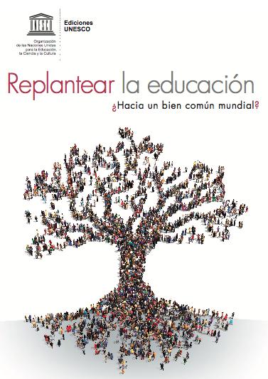 Replantear la educación, la propuesta de Unesco
